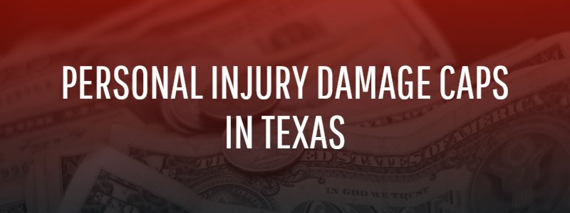 Personal Injury Damage Caps in Texas