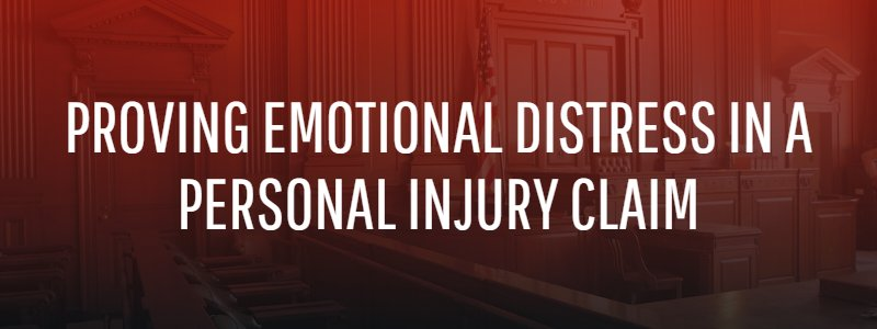 Proving Emotional Distress in a Personal Injury Claim