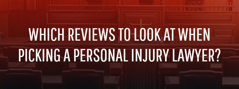 which Reviews to look at when Picking a personal Injury Lawyer?