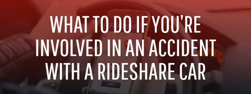 What to Do if You're Involved in an Accident With a Rideshare Car